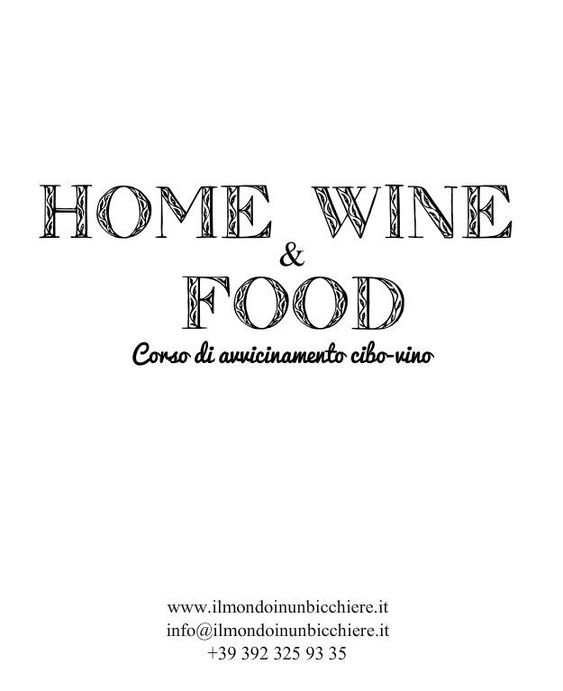 """Corso di avvicinamento cibo-vino """"Home Wine & Food"""